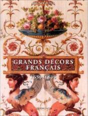 Les grands décors français (1650-1800) - Couverture - Format classique