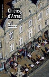 Chiens d'Arras - Couverture - Format classique