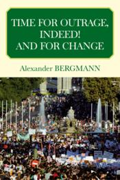 Vente livre :  Time for outrage ! and for change !  - Alexander Bergmann