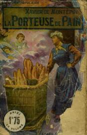 La Porteuse De Pain. Collection Le Livre Populaire N° 30 . Ouvrage Incomplet. - Couverture - Format classique