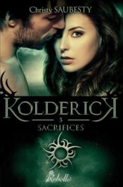 Kolderick t.3 ; sacrifices  - Christy Saubesty