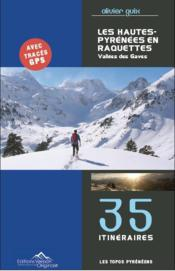 Les Hautes-Pyrenées en raquettes ; vallées des gaves - Couverture - Format classique