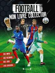 Football ; mon livre collector  - David Guyon - Mickael Grall