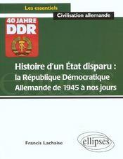 Histoire D'Un Etat Disparu La Republique Democratique Allemande De 1945 A Nos Jours - Intérieur - Format classique
