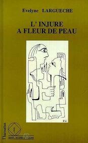 L'Injure A Fleur De Peau - Intérieur - Format classique