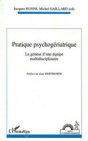 Pratique psychogériatrique ; la génèse d'une équipe multidisciplinaire - Intérieur - Format classique
