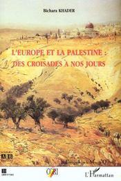 L'Europe Et La Palestine ; Des Croisades A Nos Jours - Intérieur - Format classique