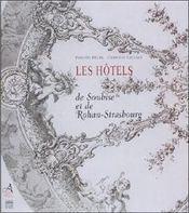 Les hotels de soubise et de rohan-strasbourg ; marches de construction et de decor - Intérieur - Format classique