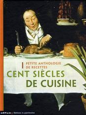 Cent siècles de cuisine ; petite anthologie de recettes - Intérieur - Format classique