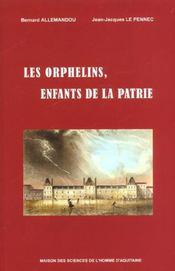 Les Orphelins Enfants De Le Patrie ; A Bordeaux Sous La Revolution - Intérieur - Format classique