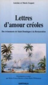 Lettres d'amour créoles ; des évènements de Saint-Domingue à la Restauration - Couverture - Format classique