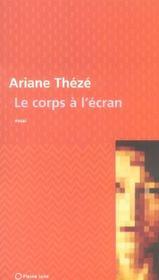 Le Corps A L Ecran - Intérieur - Format classique