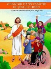 Grandir Dans L'Amitie De Jesus Christ - Couverture - Format classique