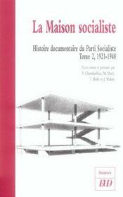 La Maison Socialiste ; Histoire Documentaire Du Parti Socialiste T.2 ; 1921-1940 - Intérieur - Format classique