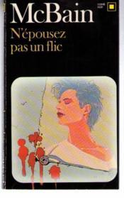 N'Epousez Pas Un Flic – Ed McBain – ACHETER OCCASION – 22/02/1983