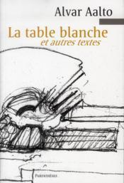 La table blanche et autres textes - Couverture - Format classique