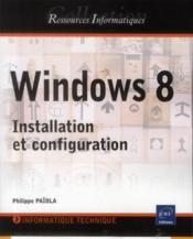 Vente  Windows 8 ; installation et configuration  - Philippe Paiola