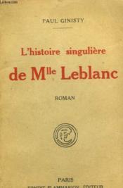 L'Histoire Singuliere De Mlle Leblanc. - Couverture - Format classique