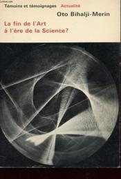 La Fin De L'Art A L'Ere De La Science ? - Couverture - Format classique