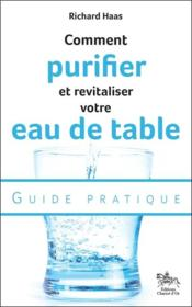 Vente  Comment purifier et revitaliser votre eau de table ; guide pratique  - Richard Haas