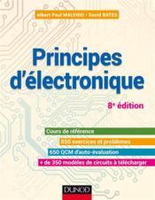 Vente livre :  Principes d'?lectronique ; cours et exercices corrig?s (8e ?dition)  - David J. Bates - Albert Paul Malvino