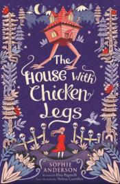 Vente livre :  The house with chicken legs  - Sophie Anderson