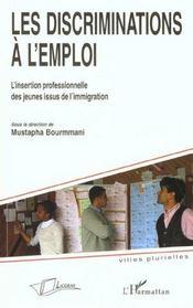 Les Discriminations A L'Emploi ; L'Insertion Professionnelle Des Jeunes Issus De L'Immigration - Intérieur - Format classique