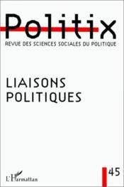 Revue Politix N.45 Liaisons Politiques - Couverture - Format classique