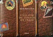 L'age d'or des voyages en train - Couverture - Format classique