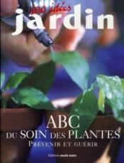 Abc Du Soin Des Plantes - Couverture - Format classique
