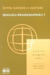 Entre Nature Et Culture Quelle(S) Demographie(S)  - Loriaux Michel / Vil