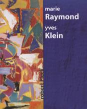 Marie Raymond / Yves Klein - Couverture - Format classique