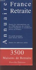 Annuaire France Retraite 3500 Maisons De Retraite - Couverture - Format classique