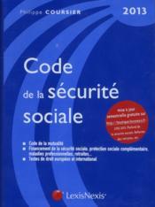 Code de la sécurité sociale ; 2013 - Couverture - Format classique