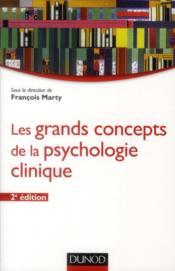 Les grands concepts de la psychologie clinique (2e édition) - Couverture - Format classique