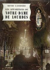 Les Apparitions De Notre-Dame De Lourdes. Le Livre Chretien N°4. - Couverture - Format classique