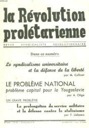 LA REVOLUTION PROLETARIENNE, REVUE SYNDICALISTE REVOLUTIONNAIRE N°355, OCTOBRE 1951, 20e ANNEE. LE SYNDICALISME UNIVERSITAIRE ET LA DEFENSE DE LA LIBERTE par M. COLLINET / LE PROBLEME NATIONAL, PROBLEME CAPITAL POUR LA YOUGOSLAVIE par A. CILIGA / ... - Couverture - Format classique