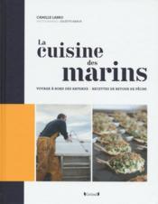 La cuisine des marins voyage à bord des bateaux - Couverture - Format classique