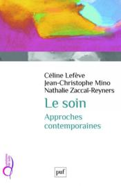 Vente  Le soin, approches contemporaines  - Celine Lefeve - Nathalie Zaccai-Reyners - Jean-Christophe Mino