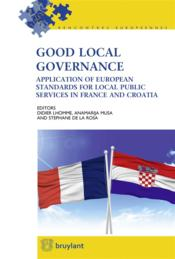 Vente livre :  Good local governance ; application of European standards for local public services in France and Croatia  - Collectif