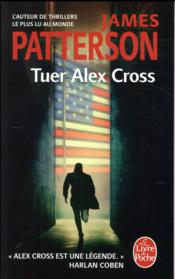 Vente livre :  Tuer Alex Cross (Alex Cross)  - Patterson-J - James Patterson