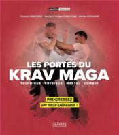 Vente  Les portes du krav maga ; technique, physique, mental, combat ; progressez en self-défense !  - Jerome Soussand - Jerome Soussand - Philippe Chaduteau - Clement Azzopardi - Clement Azzopardi