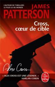 Vente livre :  Cross, coeur de cible  - James Patterson