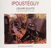 Ipousteguy Catalogue Raisonne - Couverture - Format classique