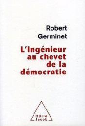 L'ingénieur au chevet de la démocratie - Couverture - Format classique