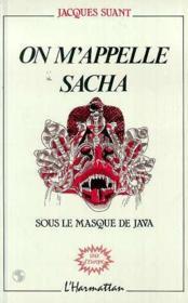 On m'appelle Sacha ; sous le masque de java - Couverture - Format classique