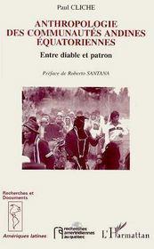 Anthropologie Des Communautes Andines Equatoriennes ; Entre Diable Et Patron - Intérieur - Format classique