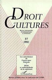 Revue Droit Et Cultures N.37 ; Les Autochtones De L'Outre-Mer Français ; Droit Et Anthropologie De La Sépulture - Couverture - Format classique