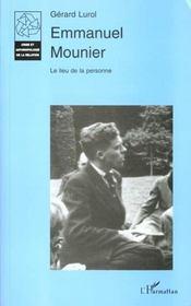 Emmanuel Mounier ; Le Lieu De La Personne - Intérieur - Format classique