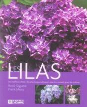 Les Lilas - Les Meilleurs Choix - Les Plus Beaux Cultivars - Tous Les Conseils Pour Les Cultiver - Couverture - Format classique